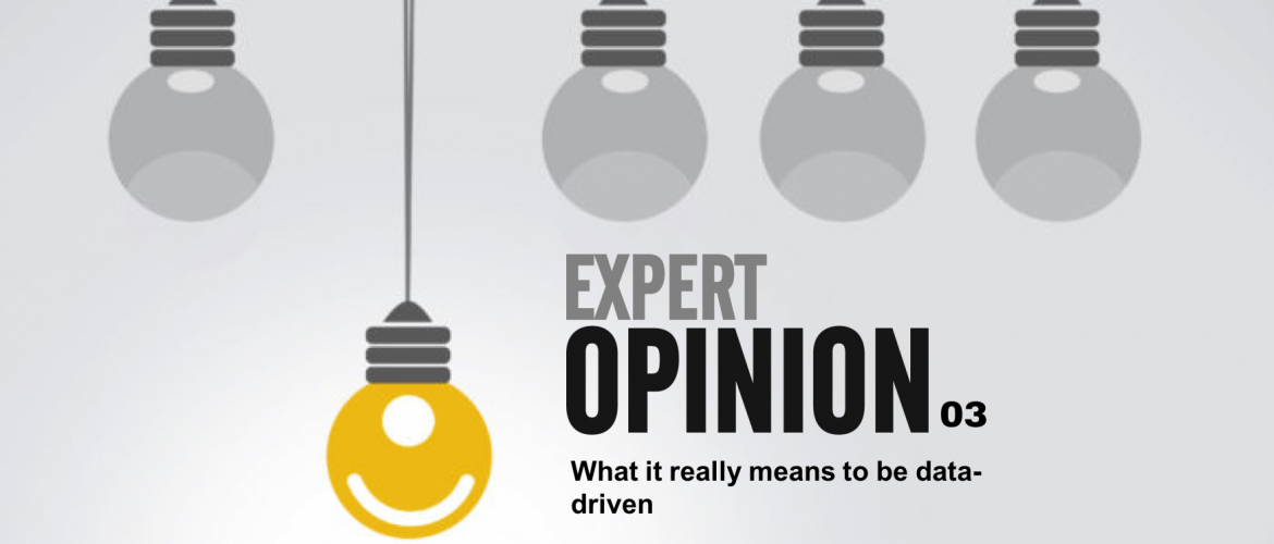 Expert Opinion 003 - What it really means to be data-driven