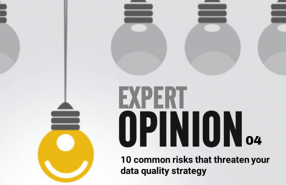 Expert Opinion 04 - 10 common risks that threaten your data quality strategy