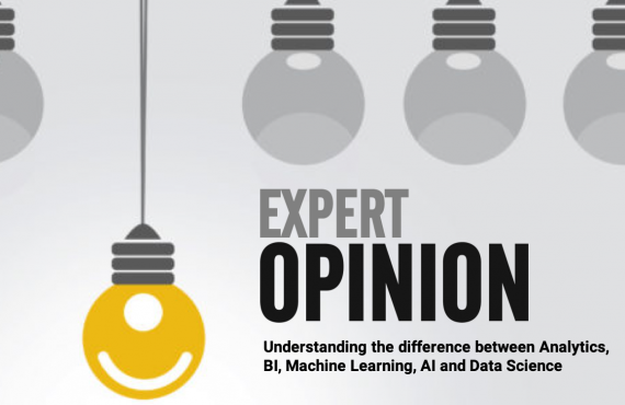 Expert Opinion 07 - Understanding the difference between Analytics, BI, Machine Learning, AI & Data Science